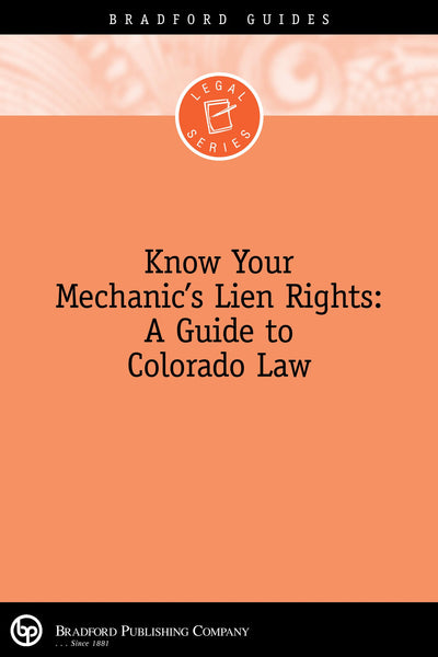 Know Your Mechanic's Lien Rights: A Guide to Colorado Law