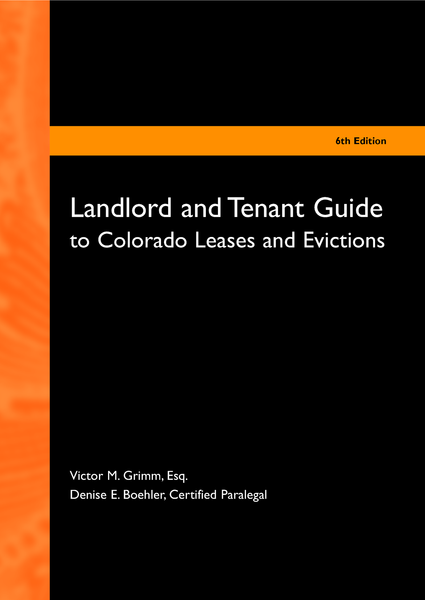 Landlord & Tenant Guide to Colorado Leases and Evictions, 6th Edition