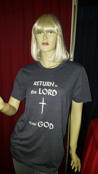"""RETURN to the LORD Your GOD""... ""REPENT and BELIEVE"""
