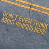 Don't Even Think About Parking Here Stencil - Parking Lot Stencils - Industrial Stencils--StencilsLab Wall Stencils