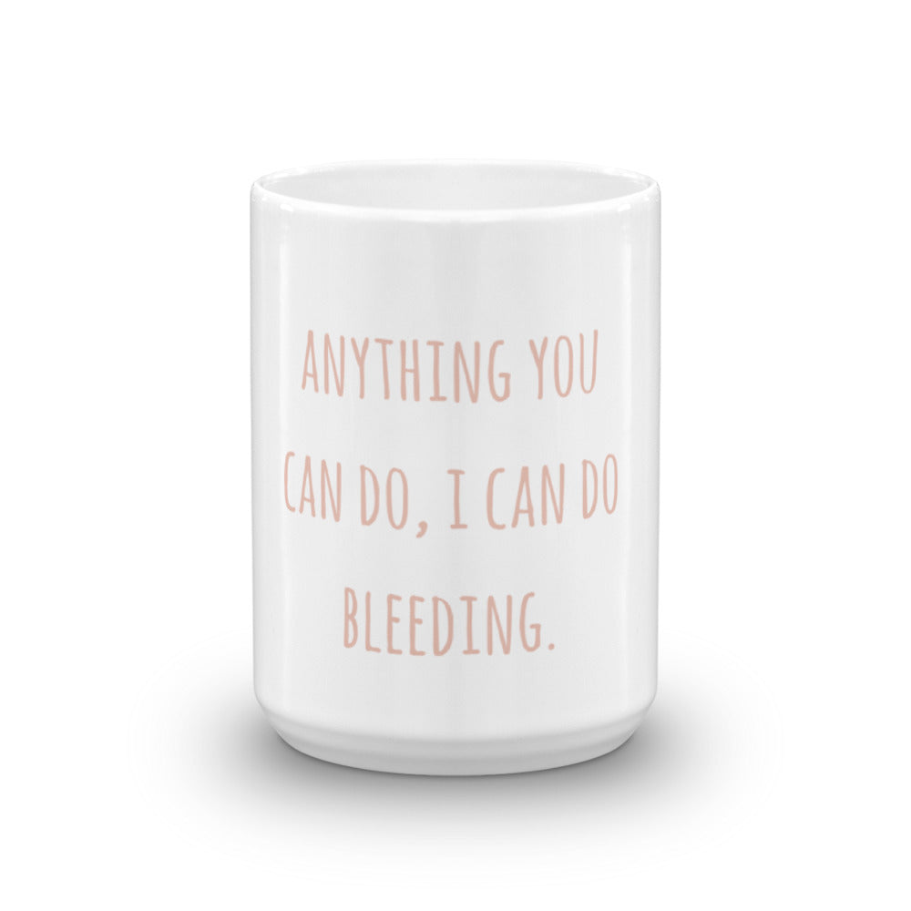"""Anything you can do, I can do Bleeding"" Mug"