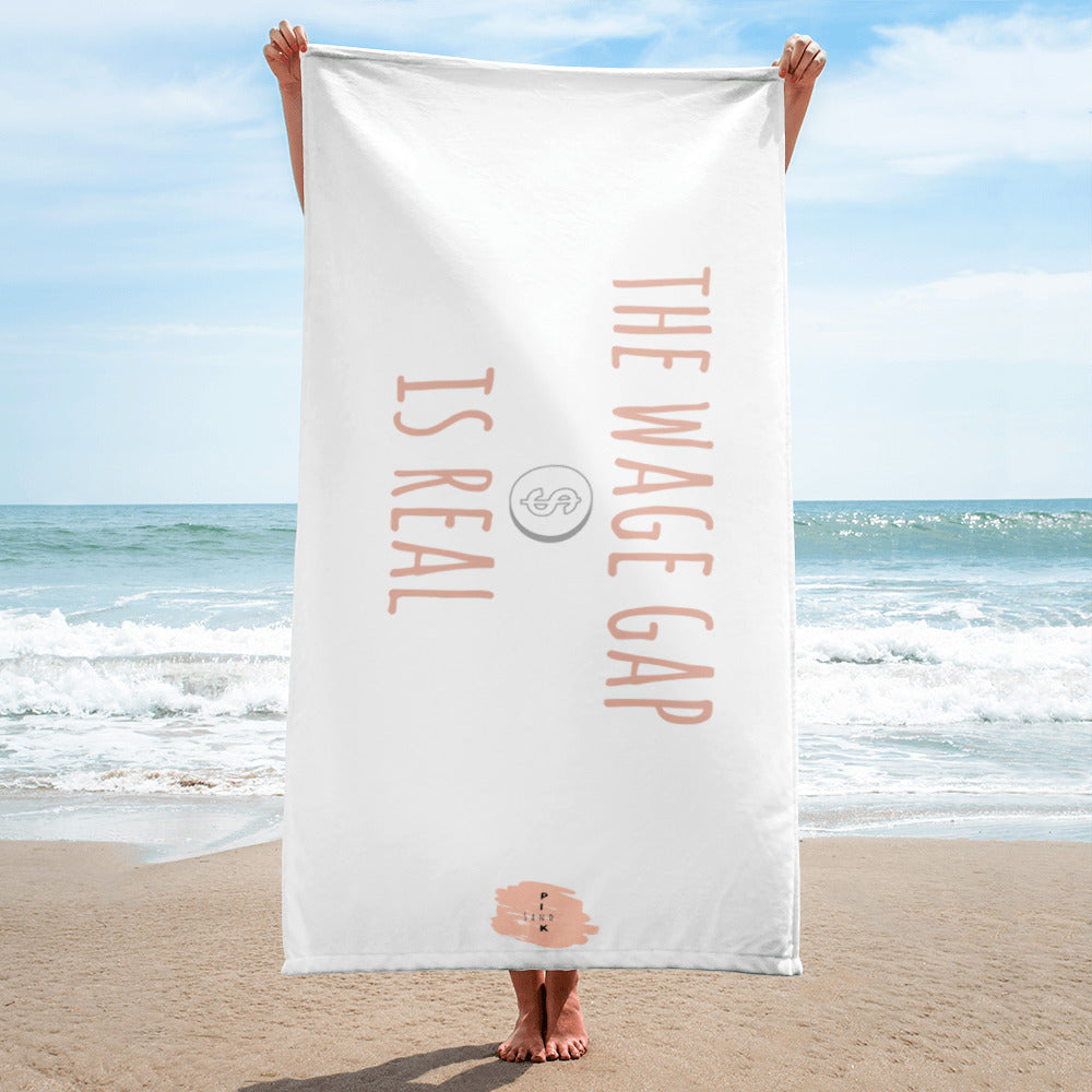 """The Wage Gap is Real"" Towel"