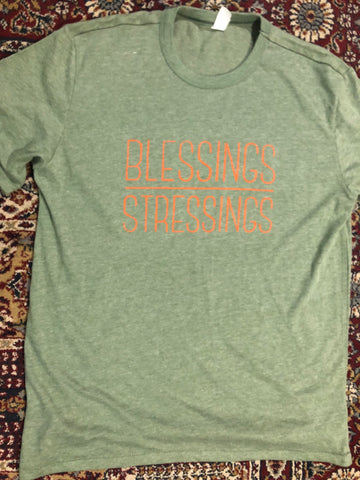 #BLESSINGSOVERSTRESSINGS Tee