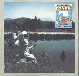 Best Of The Ozark Mountain Daredevils (Nuclear Fishin')
