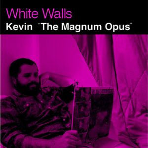 "Kevin ""The Magnum Opus"""