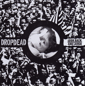 Dropdead / Look Back and Laugh