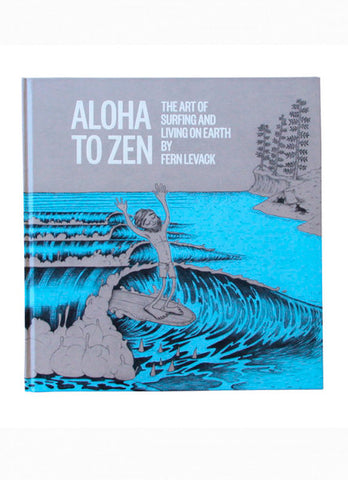 Aloha to Zen: The Art of Surfing and Living on Earth