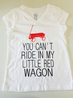 You Can't Ride In My Little Red Wagon T-Shirt