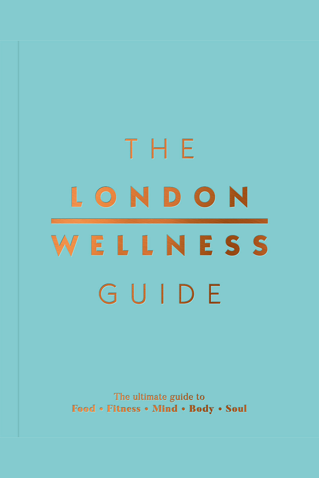 London Wellness Guide The London Wellness Guide image 1 - The Sports Edit