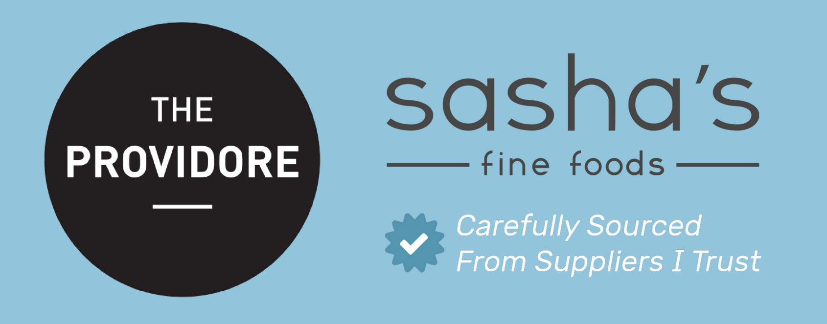 The Providore + Sasha's Fine Foods = A Great Partnership!