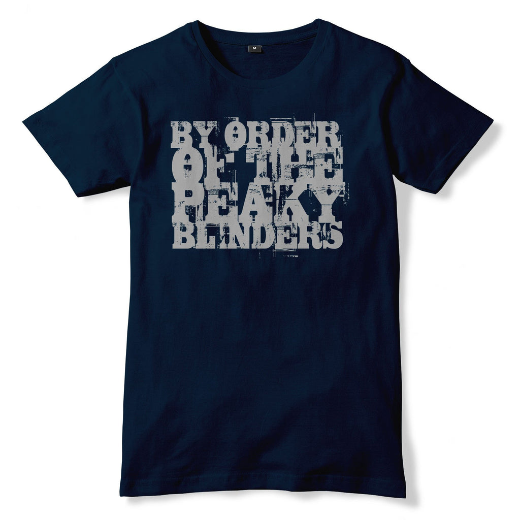 BY ORDER OF THE PEAKY BLINDERS T-Shirt - eightbittees