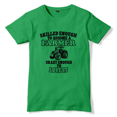 Skilled Enough To Be a FARMER Crazy Enough To LOVE It T-Shirt - eightbittees