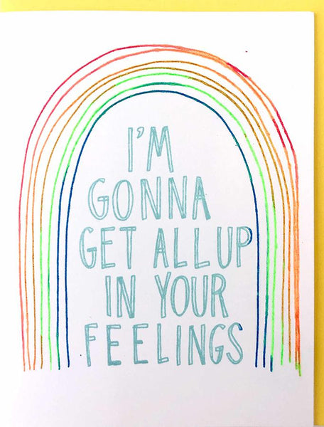 All Up In Your Feelings Card