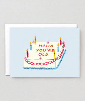 Haha You're Old Birthday Card