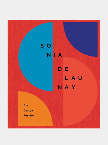 Sonia Delaunay: Art, Design, Fashion