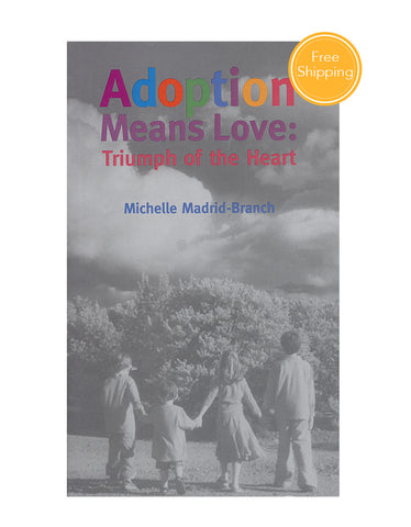 Adoption Means Love: Triumph of the Heart