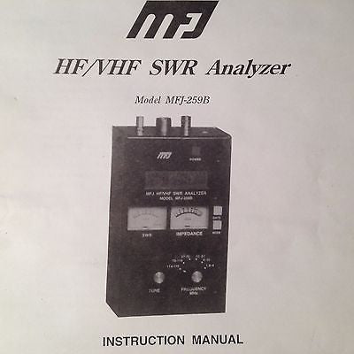 MFJ Enterprises MFJ-259B SWR Analyzer Operator's Manual.