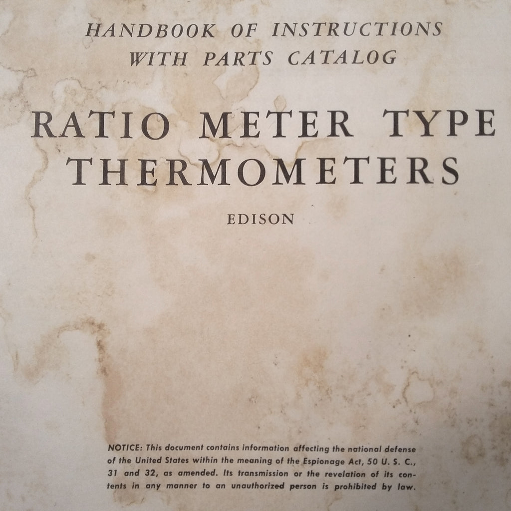 Edison Ratio Meter Type Thermometers Service & Parts Manual.  Circa 1943.