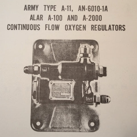 ALAR Products Continuous Flow Oxygen Regulators A-11, AN-6010-1A, A-100 & A-2000 Handbook of Instructions.