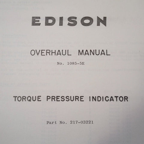 Edison Torque Pressure Indicator 217-03221 Overhaul Manual. Circa 1967.