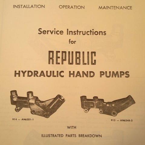 Republic Hydraulic Hand Pump 914-AN6201-1 & 915-AN6248-2 Install, Operation, Maintenance Parts Manual.