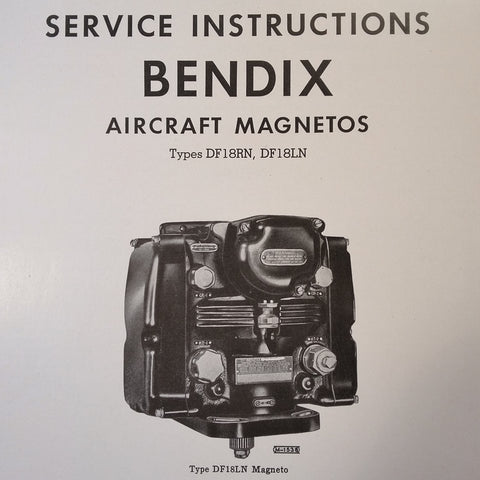 1947 Bendix Scintilla DF18RN and DF18LN Magneto Service Instructions Booklet.