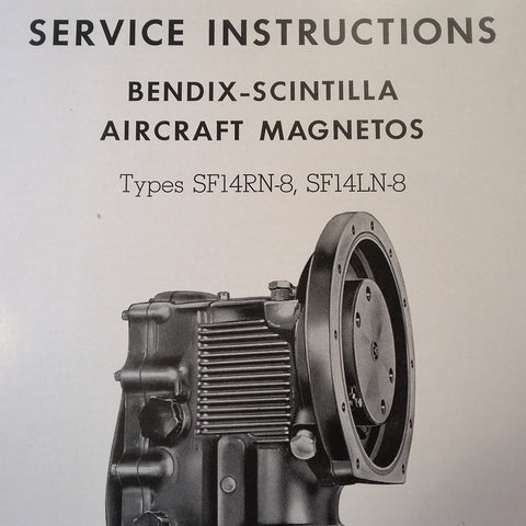 1947 Bendix Scintilla Magnetos SF14LN-8 and SF14RN-8 Service Instructions Booklet.