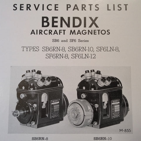 1946 Bendix Scintilla SB6RN-8, SB6RN-10, SF6LN-8, SF6RN-8 and SF6LN-12 Parts Booklet.
