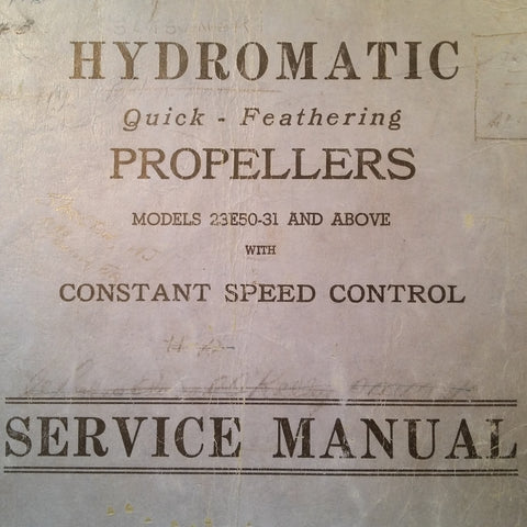 Hamilton Standard Hydromatic Constant Speed Propellers Models 23E50-31 and above Service manual.