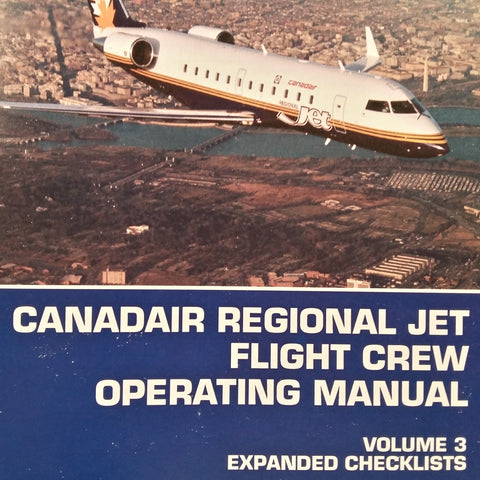 Canadair Regional Jet CL-65 Flight Crew Operating Manual.  Vol. 3 Expanded Checklists.