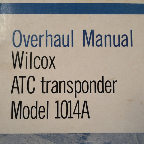 Wilcox 1014A Transponder Overhaul Manual.
