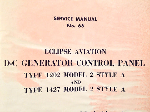 1945 Eclipse-Pioneer DC Generator Control Panel 1202 & 1427 Ops, OHC & Parts Manual.