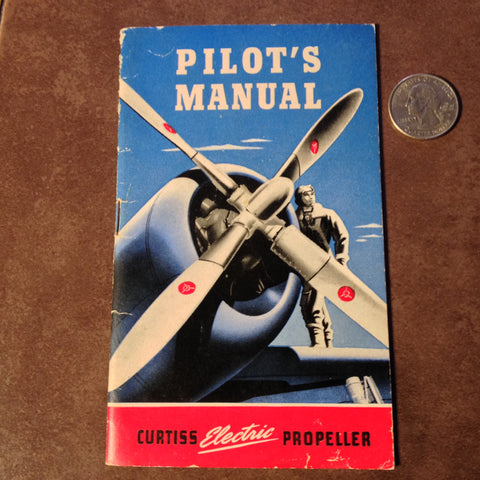 Curtiss Electric Propeller Pilot's Manual.  Circa 1943.