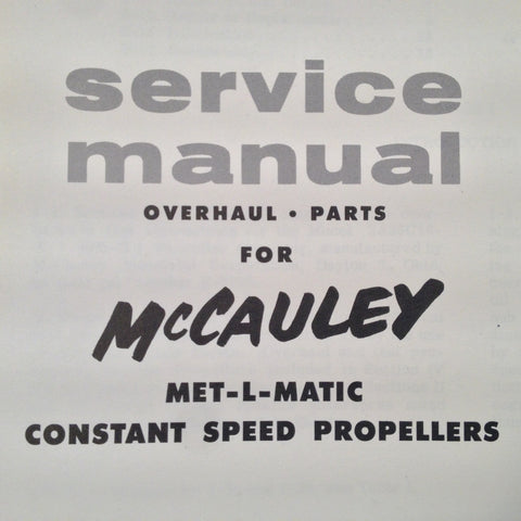 McCauley Met-L-Matic 2 Blade Constant Speed Service, Overhaul & Parts Manual.