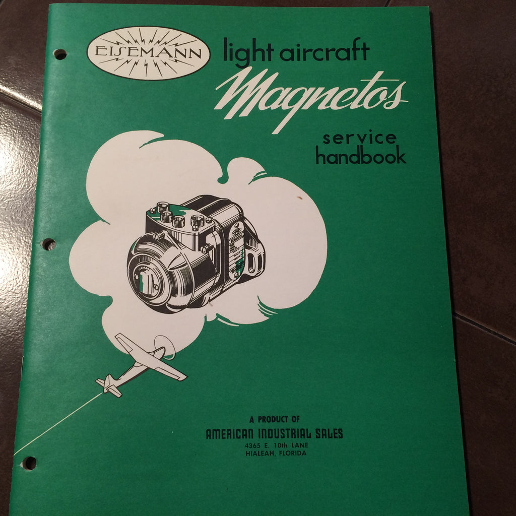 Eisemann Magnetos LA-4, LA-6, AM-4 & AM-6 Operation, Install Service Overhaul Manual.