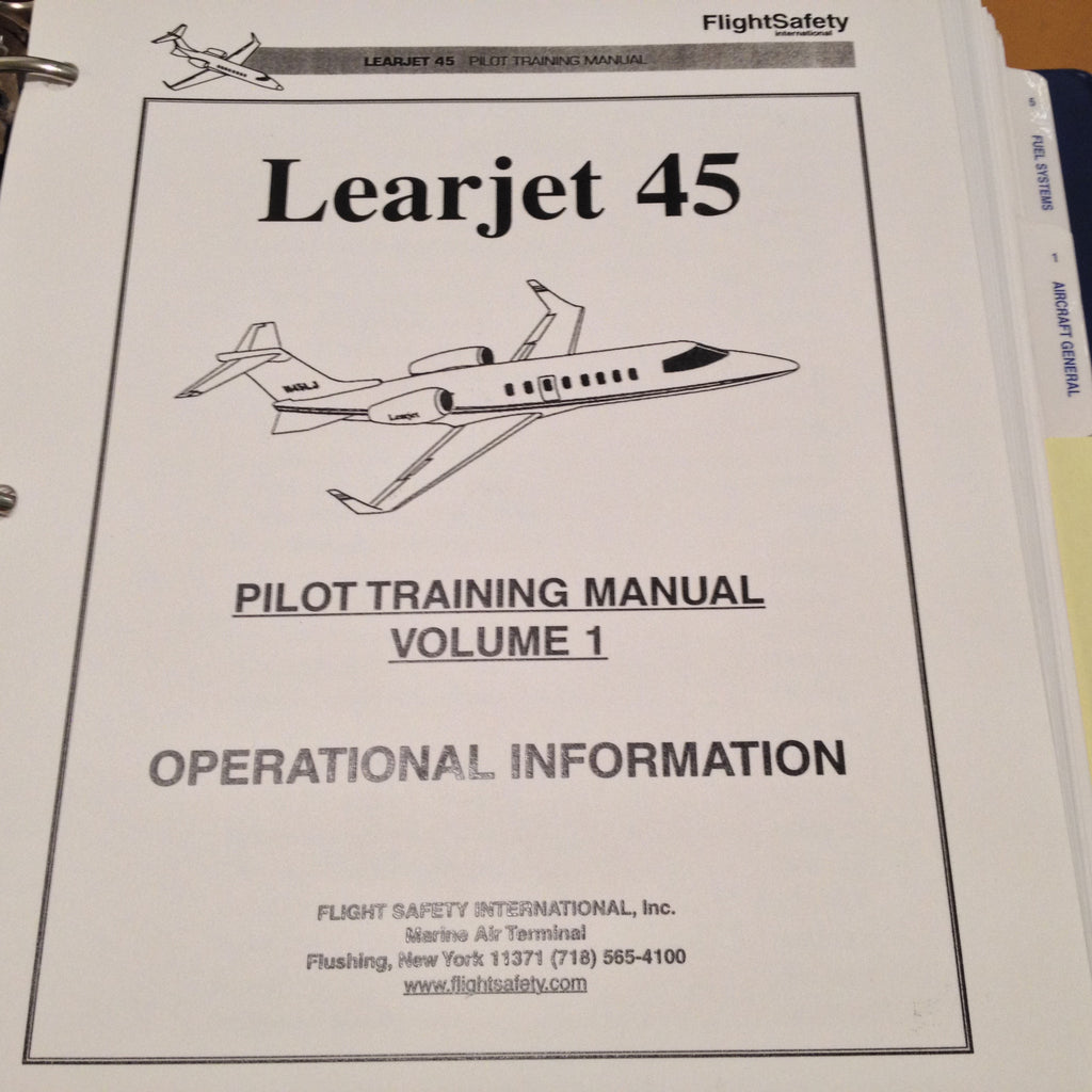 FlightSafety Learjet 45 Pilot Training Manual Volume 1: Operational Info & Volume 2: Aircraft Systems. Circa 2000, 2002..