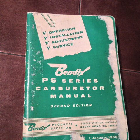 1959 Bendix PS Series Carburetors Operation, Install, Adjustment & Service Manual.