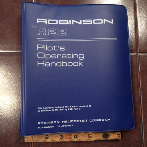 Robinson Helicopter R22 Pilot's Operating Manual.