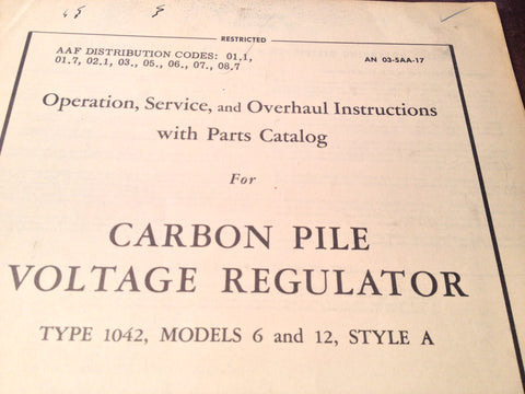 1945 Carbon Pile Voltage Regulator 1042, Model 6 & 12, Style A Operation, Service Overhaul & Parts Manual.