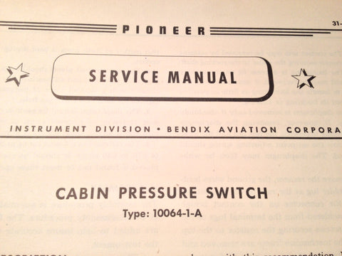 1943 Bendix Pioneer Cabin Pressure Switch 10064-1-A Service Manual.