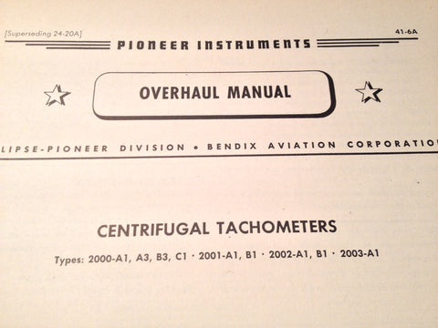 1944 Bendix Pioneer Centrifugal Tachometers 2000-A1/A3/B3/C1, 2001-A1/B1, 2002-A1/B1 & 2003-A1 Overhaul Manual.