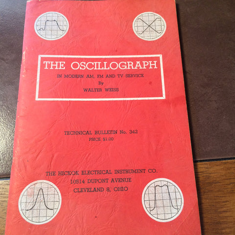 """The Hickok Oscillograph"" booklet.  Circa 1950s."
