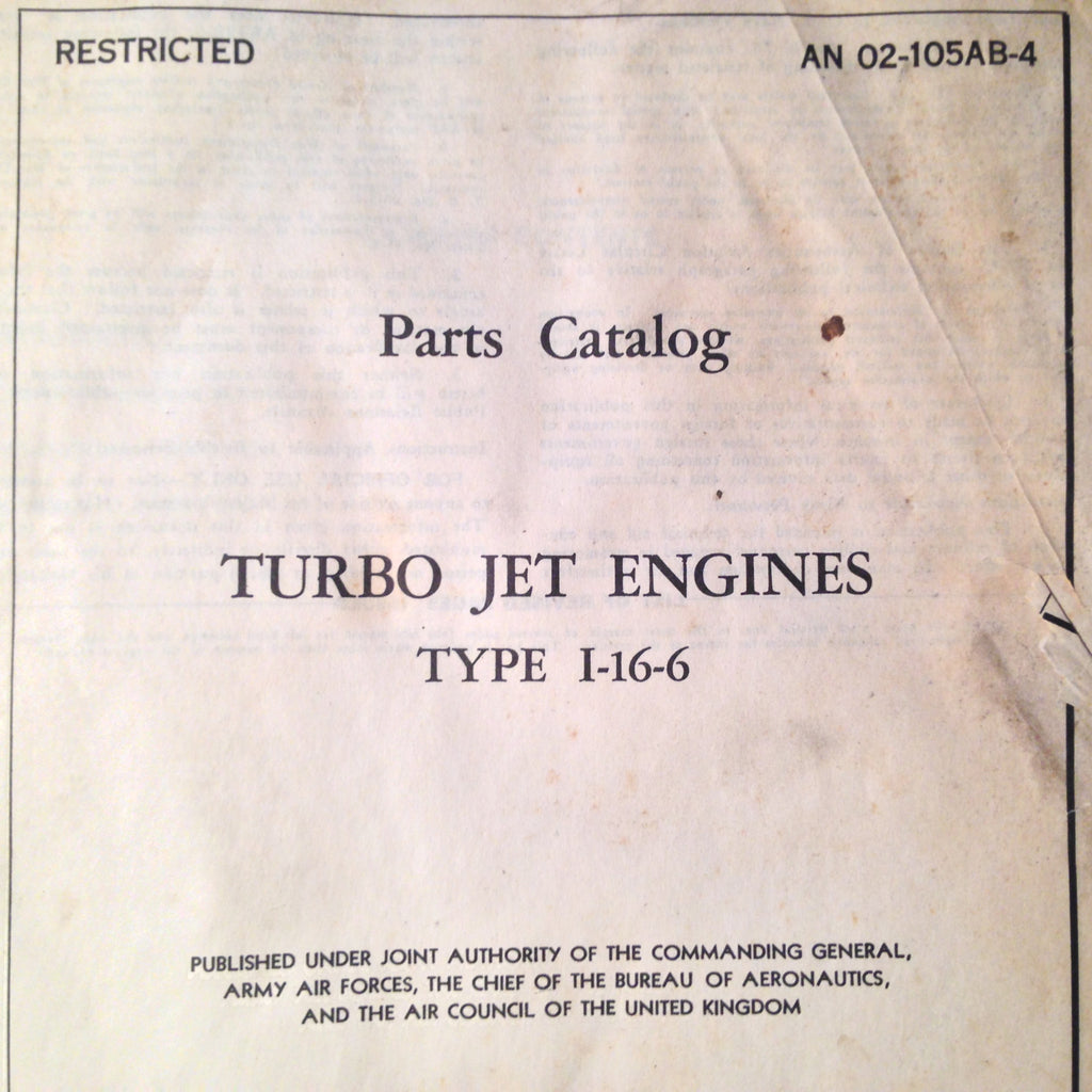 GE General Electric Turbo Jet Engine I-16-6 Parts Manual. Circa 1945.