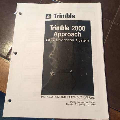 Trimble 2000 Approach GPS Install & Checkout Manual.