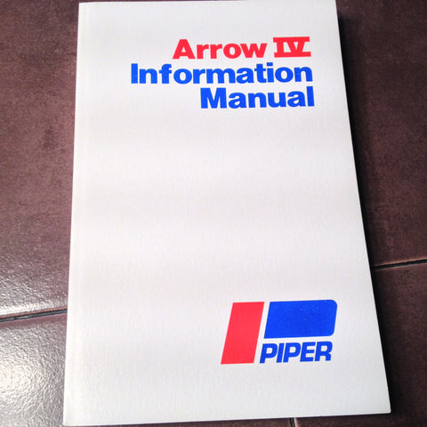 Piper Arrow IV, PA-28RT-201 Pilot's Information Manual.