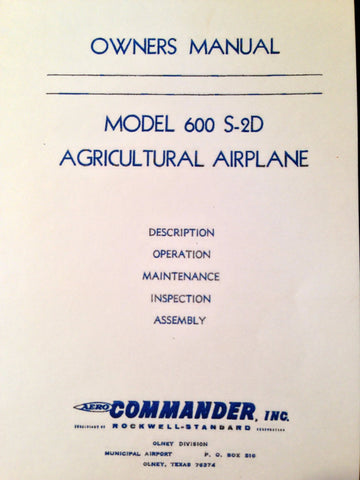 Aero Commander Model 600 S-2D Agricultural Airplane Owner's Manual.