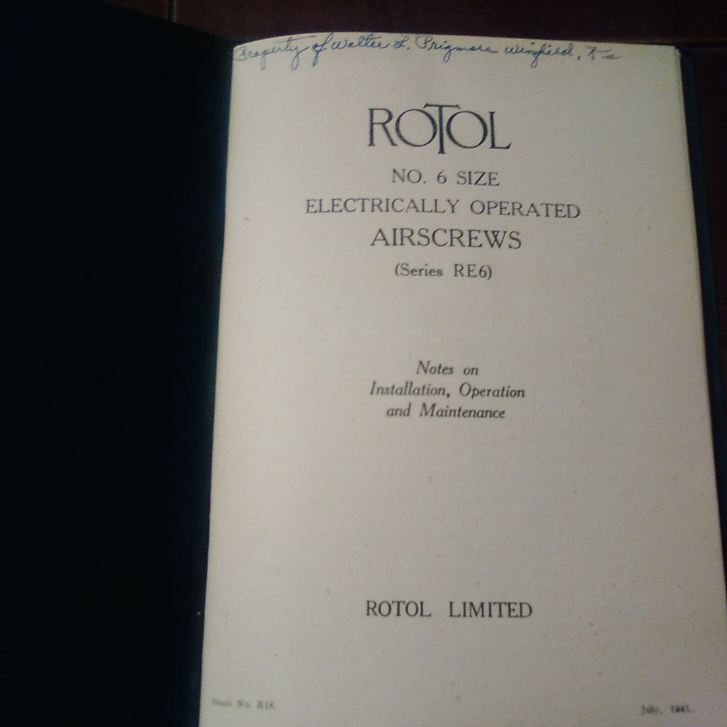 Rotol Airscrews 6 Electrically Operated Propeller Installation, Operation & Service Manual. RE6.  Circa 1941