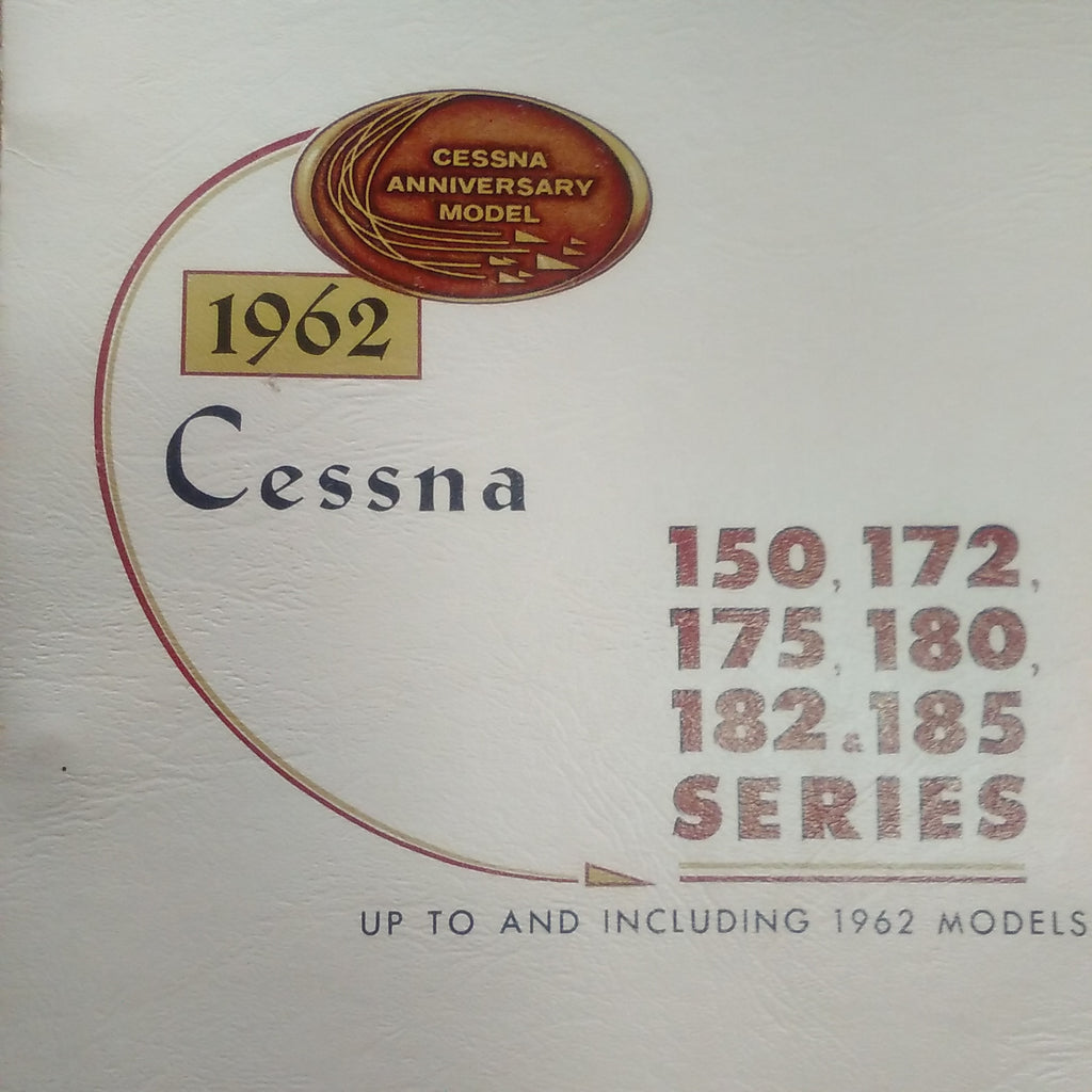 1962 Cessna 150, 172, 175, 180. 182 and 185 Service Manual.