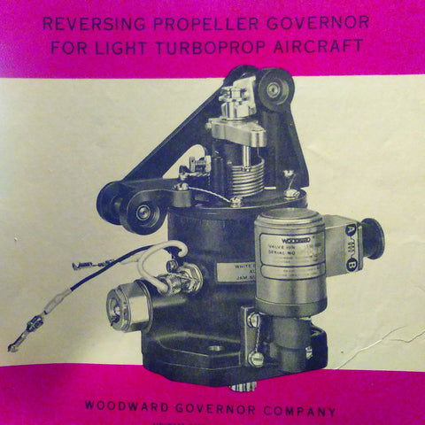 Woodward Reversing Propeller Governor for Light Turboprops Service Manual.  Circa 1966.