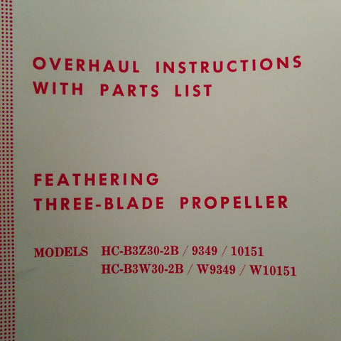 Hartzell 3 Blade Feathering HC-B3Z30 Series Overhaul Parts Manual.  Circa 1968.